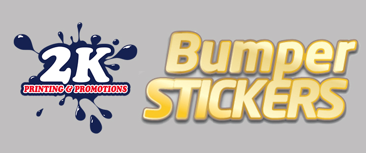2K PRINTING PROMOTIONS BUMPER STICKERS